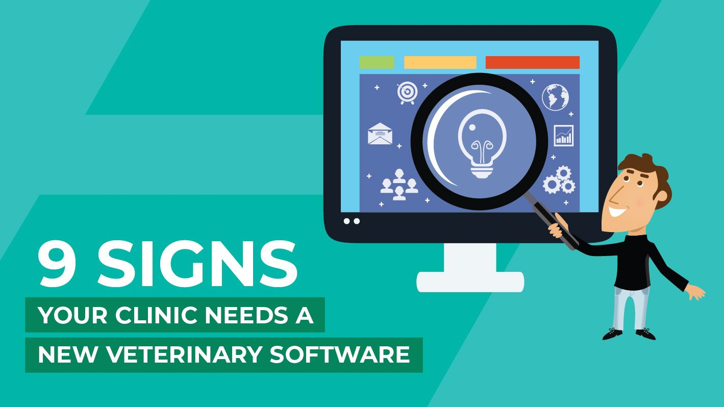9 signs that your clinic needs a new veterinary software