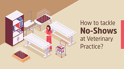 Tackling No-Shows at Your Veterinary Practice
